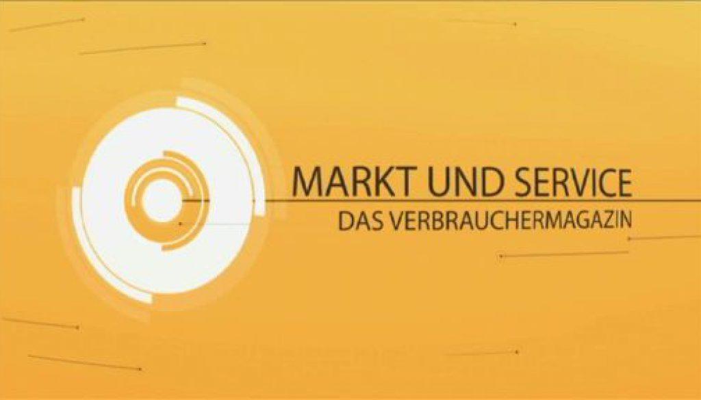 Markt und Service – das Verbrauchermagazin